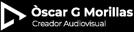 Òscar G Morillas - Creador Audiovisual